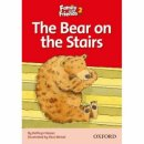 Oxford Family and Friends Readers 2 The Bear on the Stairs