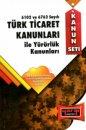 Türk Ticaret Kanunları 6102 ve 6762 ile Yürürlük Kanunları