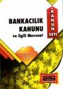 Bankacılık Kanunu ve İlgili Mevzuatı