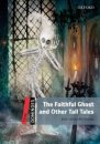 Oxford Dominoes Three The Faithful Ghost and Other Tall Tales