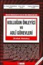 Kolluğun Önleyici, Adli Görev ve Yetkileri (Kolluk Hukuku) Dr. Kadir Gündoğan Cihan Koç Coşkun Özbudak