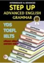 Pelikan Yay�nlar� YDS TOEFL IELTS Step Up Advanced English Grammar �ntermediate To Advan