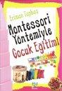 Montessori Yöntemiyle Çocuk Eğitimi