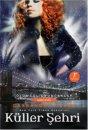 Küller Şehri - Ölümcül Oyuncaklar Serisi 2. Kitap