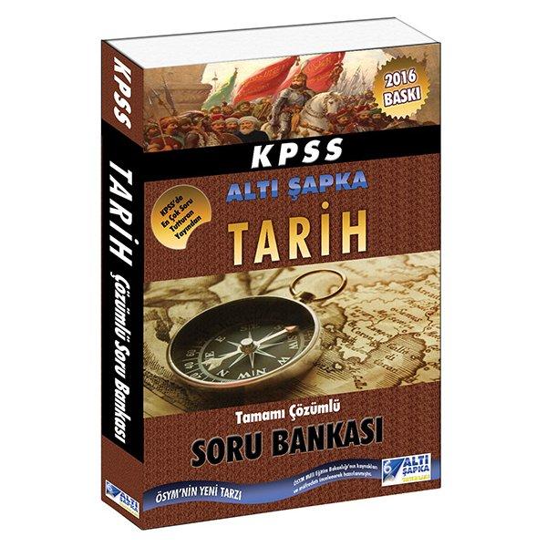 2016 KPSS Tarih Tamamı Çözümlü Soru Bankası Altı Şapka Yayınları