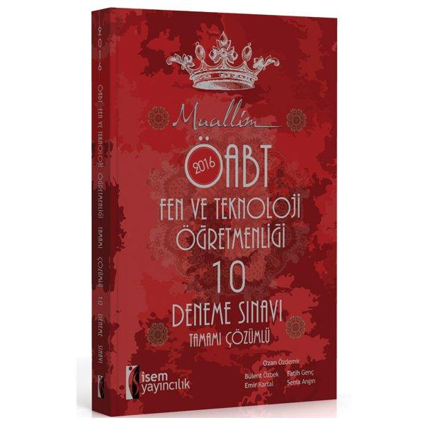 2016 ÖABT Fen ve Teknoloji Öğretmenliği Muallim Tamamı Çözümlü 10 Deneme Sınavı İsem Yayınları