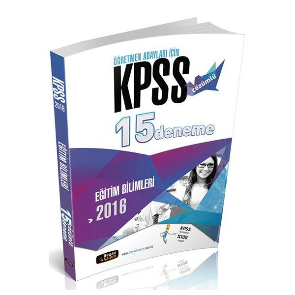 2016 KPSS Eğitim Bilimleri Çözümlü 15 Deneme Beyaz Kalem Yayınları