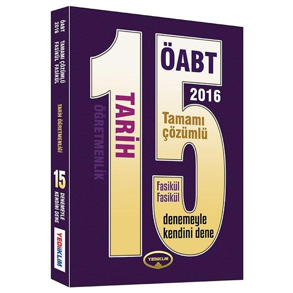 2016 ÖABT Tarih Öğretmenliği Tamamı Çözümlü Fasikül Fasikül 15 Deneme Sınavı Yediiklim Yayınları