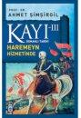 Kayı III - Haremeyn Hizmetinde Osmanlı Tarihi