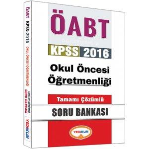 2016 ÖABT Okul Öncesi Öğretmenliği Tamamı Çözümlü Soru Bankası Yediiklim Yayınları