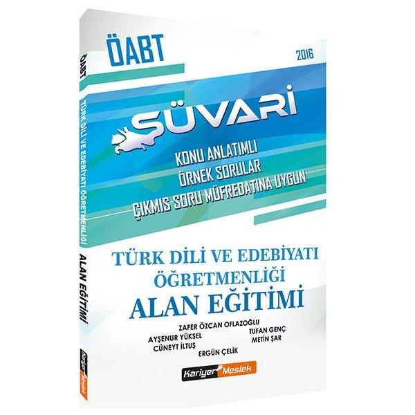2016 ÖABT Türk Dili ve Edebiyatı Öğretmenliği Alan Eğitimi Konu Anlatımlı Kariyer Meslek Yayınları