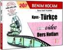 2017 KPSS Türkçe Video Ders Notları Benim Hocam Yayınları
