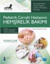 Pediatrik Cerrahi Hastas�n�n HEM��REL�K BAKIMI - NURSING CARE of the Pediatric Surgical Patient