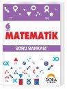 Dora Yayınları 6. Sınıf Matematik Soru Bankası