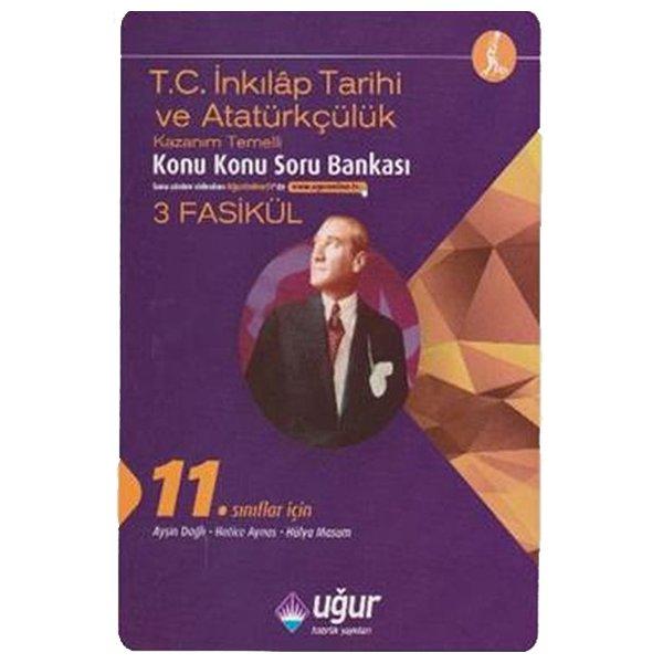 11. Sınıf T.C İnkılap Tarihi ve Atatürkçülük Kazanım Temelli Konu Konu Soru Bankası Uğur Hazırlık Yayınları