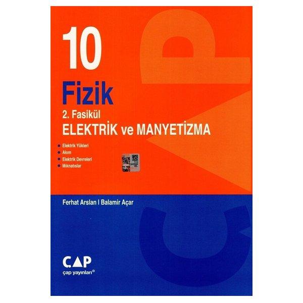 10. Sınıf Fizik 2. Fasikül Elektrik ve Manyetizma Çap Yayınları