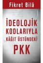 �deolojik Kodlar�yla Ka��t �st�ndeki PKK