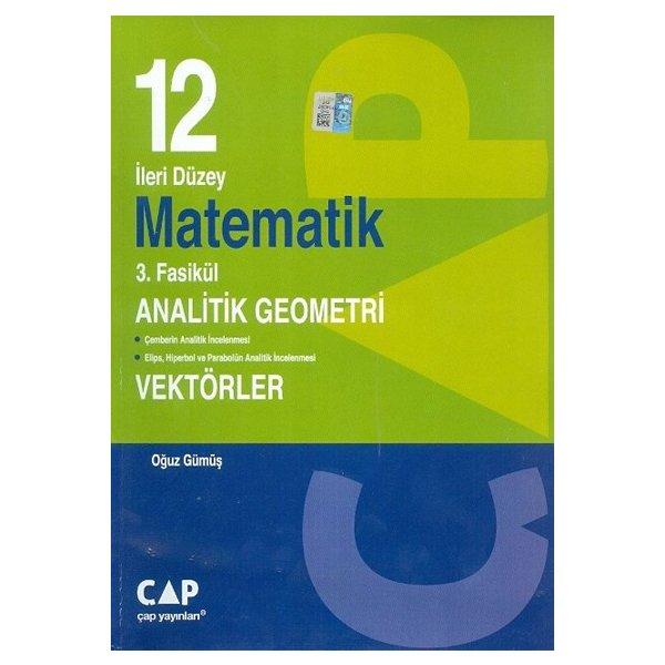 12. Sınıf İleri Düzey Matematik 3.Fasikül Analatik Geometri Vektörler Çap Yayınları