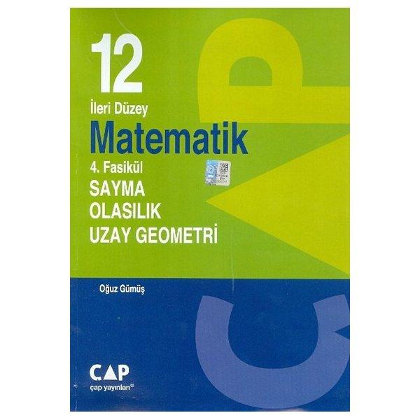 12. Sınıf İleri Düzey Matematik 4.Fasikül Sayma Olasılık Uzay Geometri Çap Yayınları