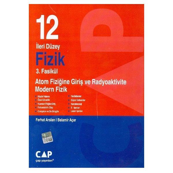 12. Sınıf Fizik 3. Fasikül Atom Fiziğine Giriş ve Radyoaktivite Modern Fizik Çap Yayınları