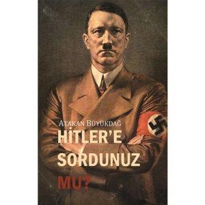 "Hitler""e Sordunuz mu?"