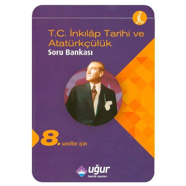 8. Sınıf  TEOG T.C İnkılap Tarihi ve Atatürkçülük Soru Bankası Uğur Hazırlık Yayınları