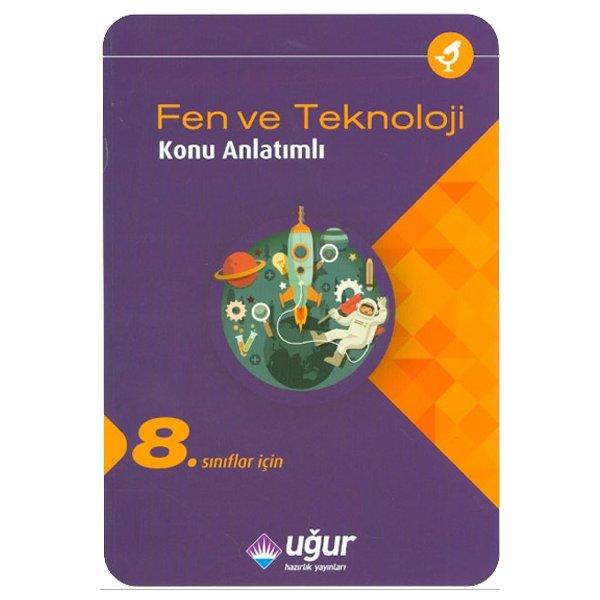 8. Sınıf Fen ve Teknoloji Konu Anlatımlı Uğur Hazırlık Yayınları