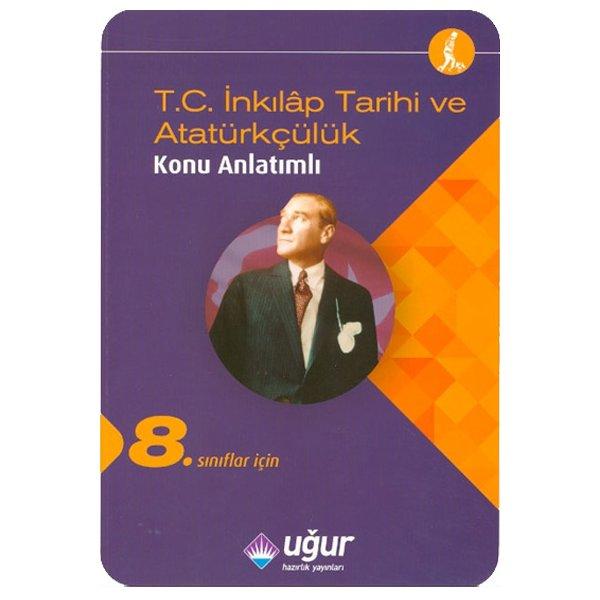 8. Sınıf İnkılap Tarihi ve Atatürkçülük Konu Anlatımlı Uğur Hazırlık Yayınları