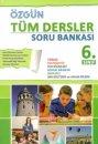 6. Sınıf Tüm Dersler Soru Bankası Özgün Yayınları