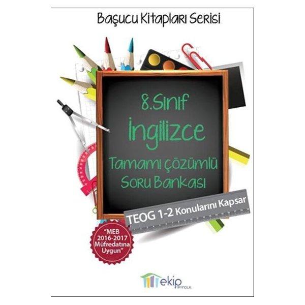 Ekip Yayınları 8. Sınıf TEOG İngilizce Tamamı Çözümlü Soru Bankası