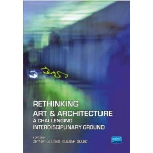 RETHINKING ART & ARCHITECTURE A Challenging Interdisciplinary Ground