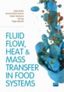 FLUID FLOW, HEAT AND MASS TRANSFER IN FOOD SYSTEMS