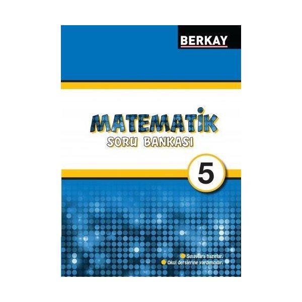 Berkay Yayıncılık 5. Sınıf Matematik Soru Bankası