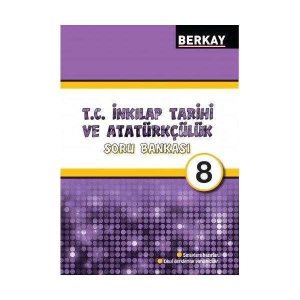 Berkay Yayıncılık 8. Sınıf İnkılap Tarihi ve Atatürkçülük Soru Bankası