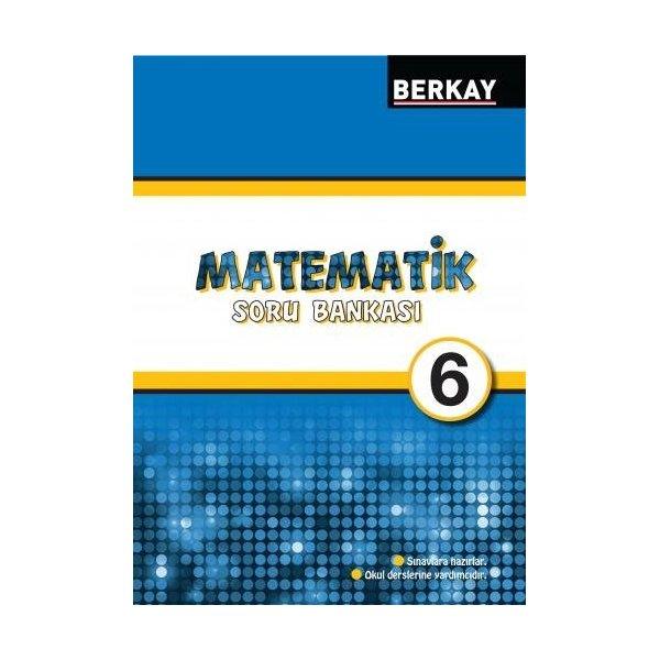 Berkay Yayıncılık 6. Sınıf Matematik Soru Bankası