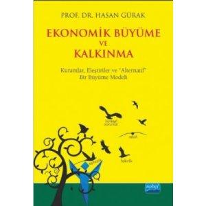 """Ekonomik Büyüme ve Kalkınma Kuramlar Eleştiriler ve """"Alternatif"""" Bir Büyüme Modeli"""