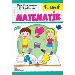 Ata Yayıncılık 4. Sınıf Matematik Ben Korkmam Etkinlikten Çek Kopar Test