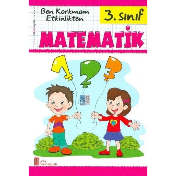 Ata Yayıncılık 3. Sınıf Matematik Ben Korkmam Etkinlikten Çek Kopar Test
