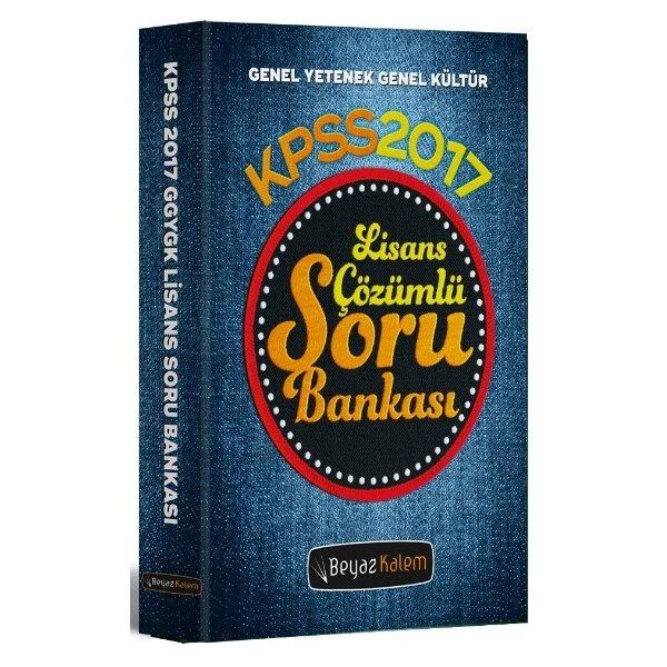 2017 KPSS Genel Yetenek Genel Kültür Çözümlü Soru Bankası Beyaz Kalem Yayınları