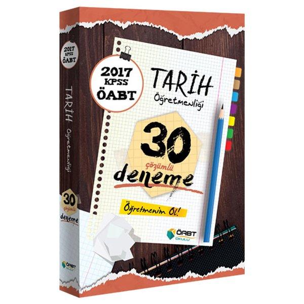 2017 ÖABT Tarih Öğretmenliği Çözümlü 30 Deneme Öabt Okulu Yayınları