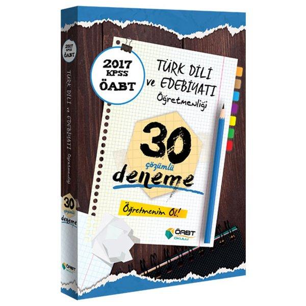 2017 ÖABT Türk Dili ve Edebiyatı Öğretmenliği Çözümlü 30 Deneme Öabt Okulu Yayınları