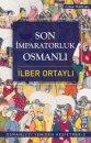 Osmanlı'yı Yeniden Keşfetmek 2- Son İmparatorluk Osmanlı