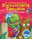 Sevimli Dinozorlar Serisi - Dinozorlarla Tanışalım