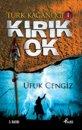 Türk Kağanlığı 1 - Kırık Ok