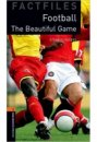 Oxford Yayınları Factfiles Bookworms Library Stage 2. Football The Beautiful Game