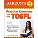 Barrons Practice Exercises for the TOEFL