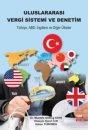 Uluslararası Vergi Sistemi ve Denetim: Türkiye ABD İngiltere ve Diğer Ülkeler