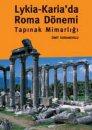 Lykıa ve Karıa''da Roma Dönemi Tapınak Mimarlığı