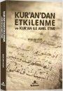 Kur'an'dan Etkilenme ve Kur'an ile Amel Etme