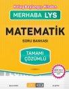 Merhaba LYS Matematik Kolay Başlangıç Tamamı Çözümlü Soru Bankası Şenol Hoca Yayınları